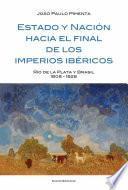 libro Estado Y Nación Al Final De Los Imperios Ibéricos