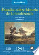 libro Estudios Sobre Historia De La Intolerancia