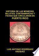 libro Historia De Las Monedas, Contramarcas Y Fichas Que Circularon En Puerto Rico De 1508 A 2013