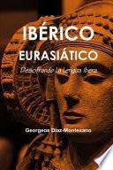 libro IbÉrico EuroasiÁtico. Descifrando La Lengua íbera