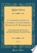libro La Compañia De Jesús En Colombia Y Centro América Después De Su Restauración, Vol. 1