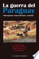 libro La Guerra Del Paraguay. Historiografías. Representaciones. Contextos