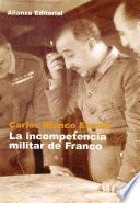 libro La Incompetencia Militar De Franco