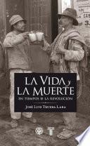 libro La Vida Y La Muerte En Los Tiempos De La Revolución