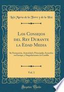 libro Los Consejos Del Rey Durante La Edad Media, Vol. 1
