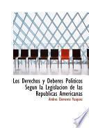libro Los Derechos Y Deberes Politicos Segun La Legislacion De Las Republicas Americanas