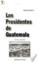 libro Los Presidentes De Guatemala