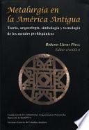 libro Metalurgia En La América Antigua