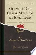 libro Obras De Don Gaspar Melchor De Jovellanos, Vol. 4 (classic Reprint)