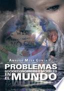 libro Problemas Socioeconómicos Y Morales En El Mundo