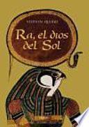 libro Ra, El Dios Del Sol / Ra, The Sun God