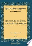 libro Relaciones De África (argel Túnez Trípoli), Vol. 3 (classic Reprint)