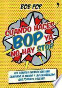 libro Cuando Haces Bop Ya No Hay Stop