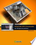 libro Aprender Autocad 2012 Avanzado Con 100 Ejercicios Prácticos