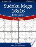 libro Sudoku Mega 16x16 Impresiones Con Letra Grande   De Fácil A Experto   Volumen 34   276 Puzzles