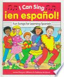 libro I Can Sing Ien Espanol! Fun Songs For Learning Spanish