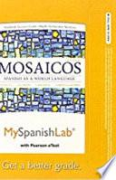 libro Myspanishlab With Pearson Etext    Access Card    For Mosaicos
