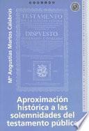 libro Aproximación Histórica A Las Solemnidades Del Testamento Público