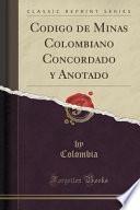 libro Codigo De Minas Colombiano Concordado Y Anotado (classic Reprint)