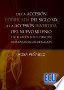 libro De La Accesión Codificada Del Siglo Xix, A La Accesión Invertida Del Nuevo Milenio Y Su Relación Con El Principio De Buena Fe En La Edificación