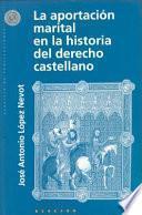 libro La Aportación Marital En La Historia Del Derecho Castellano