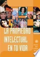 libro La Propiedad Intelectual En Tu Vida