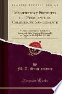 libro Manifiestos Y Protestas Del Presidente De Colombia Sr. Sanclemente