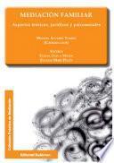 libro Mediación Familiar. Aspectos Teóricos, Jurídicos Y Psicosociales