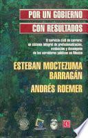 libro Por Un Gobierno Con Resultados, El Servicio Civil De Carrera