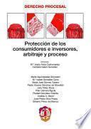 libro Protección De Los Consumidores E Inversores, Arbitraje Y Proceso