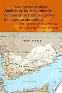 libro Relaciones De Defensa Entre Espana Y Paises De La Peninsula Arabiga. En Especial El Conflicto De Yemen