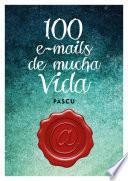 libro 100 Emails De Mucha Vida