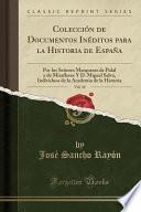 libro Colección De Documentos Inéditos Para La Historia De España, Vol. 34