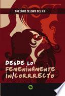 libro Desde Lo Femeninamente In/correcto