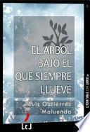 libro El árbol Bajo El Que Siempre Llueve