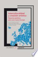 libro Interculturalidad Y Creación Artística. Espacios Poéticos Para Una Nueva Europa