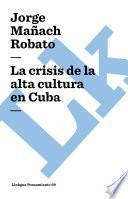 libro La Crisis De La Alta Cultura En Cuba
