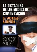 libro La Dictadura De Los Medios De ComunicaciÓn