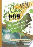libro Las Aventuras De Las Can Y Sus Amigos. El Misterio De La Daga Y El Corsario