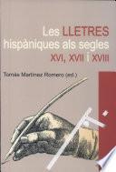 libro Les Lletres Hispàniques Als Segles Xvi, Xvii I Xviii