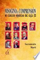libro Misoginia Y Comprensión En Clásicos Españoles Del Siglo Xx