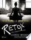 libro Yoga Para La Vida Real. Retox