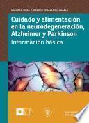 libro Cuidado Y Alimentación En La Neurodegeneración, Alzheimer Y Parkinson