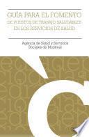libro Guía Para El Fomento De Puestos De Trabajo Saludables En Los Servicios De Salud