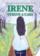 libro Irene Vuelve A Casa