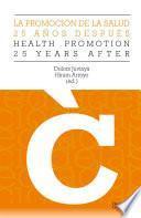 libro La Promoción De La Salud, 25 Años Después   Promotion Health, 25 Years After