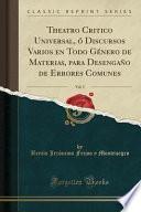 libro Theatro Critico Universal, ó Discursos Varios En Todo Género De Materias, Para Desengaño De Errores Comunes, Vol. 5 (classic Reprint)