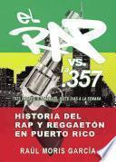 libro El Rap Vs. La 357, Historia Del Rap Y Reggaetón En Puerto Rico