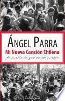 libro Mi Nueva Canción Chilena. Al Pueblo Lo Que Es Del Pueblo