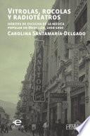 libro Vitrolas, Rocolas Y Radioteatros